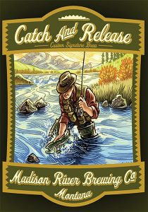 Catch and Release Madison River Brewing Co. promotional label.