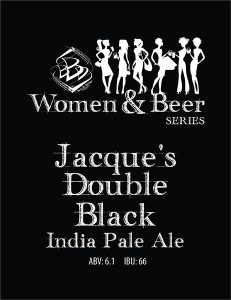 Women & Beer Series tap handle decal: Jacque's Double Black India Pale Ale.